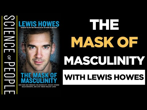The 9 Masks Men Wear And How To Unveil Them With Lewis Howes