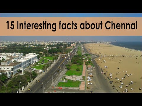 15 Interesting facts about Chennai | Proud to be an Indian