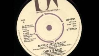 The Dirt Band   Make a Little Magic  1980 HQ