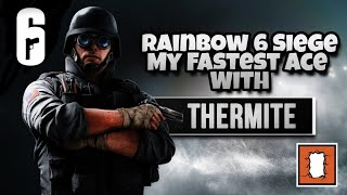 Rainbow 6 Siege - My Fastest Thermite Ace!!! This Game Is So Broken!