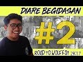 DIARE Begidasan Story #2 | Road To Wolfest