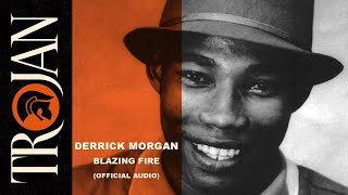 Derrick Morgan 'Blazing Fire' (official audio)
