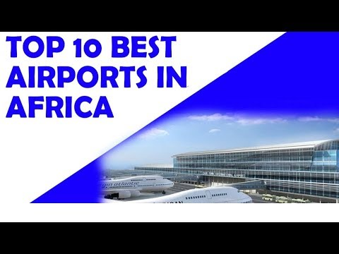 Top 10 Best Airports in Africa 2019