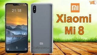 Xiaomi Mi 8 First Look, Release Date, Price, Specifications, Features, Camera, Launch, Official