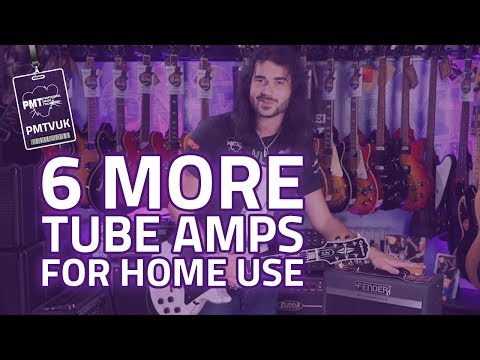 6-more-of-the-best-tube-amps-for-home-&-apartment-use---small-valve-amps-that-don't-suck-part-2