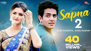 Download Sapna 2 | Diler Kharkiya | Anjali Raghav | New Haryanvi Song | Dil Music