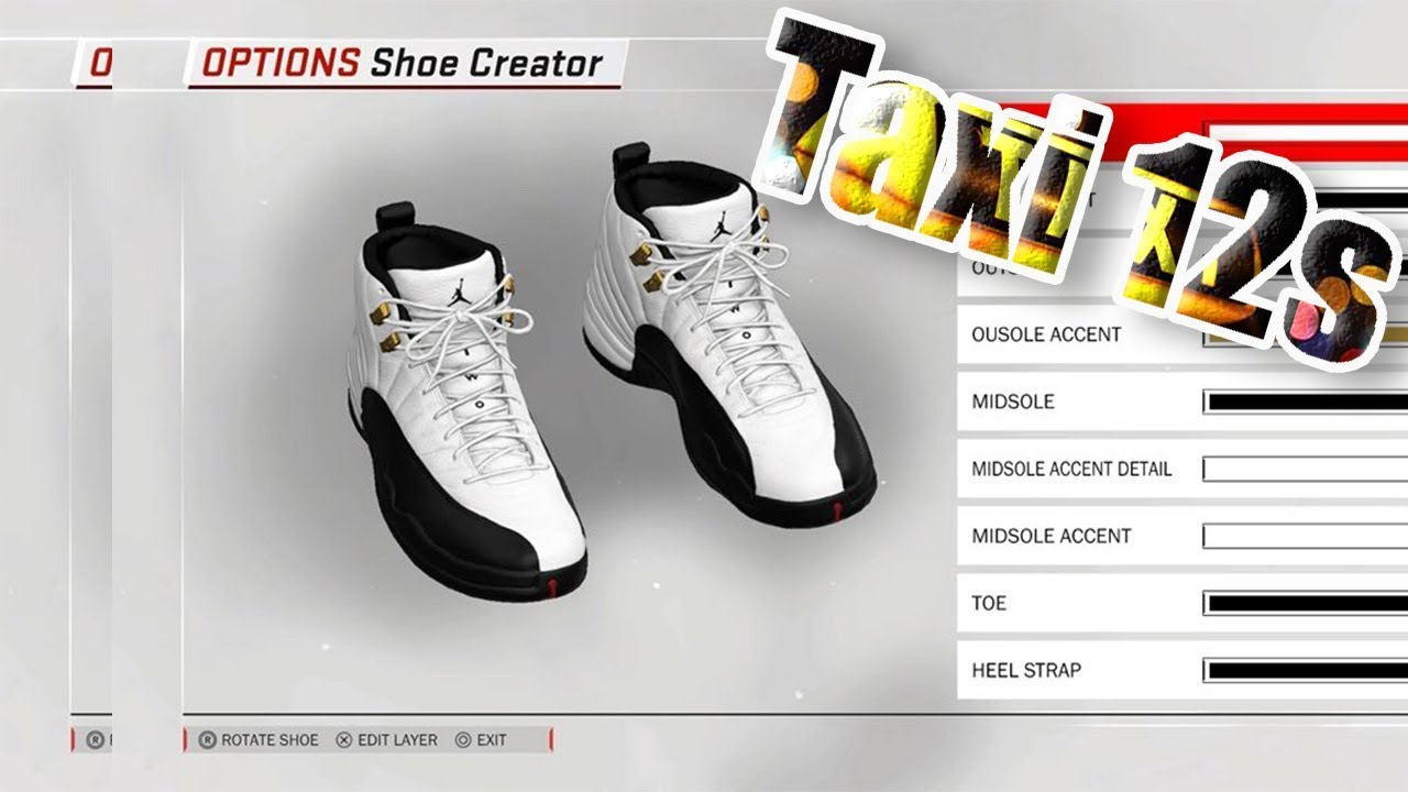 NBA 2K18 SHOE CREATOR TUTORIAL HOW TO MAKE AIR JORDAN 12 TAXI BEST AIR  JORDAN RETRO IN 2K18 TAXI 12