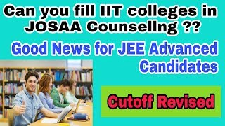 JEE Advanced 2018 Cutoff Revised | Fill IIT in JoSAA Counselling | Increased no of qualified student