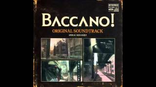 Baccano! Original Soundtrack - 02 Prologue (Vocal Removed)