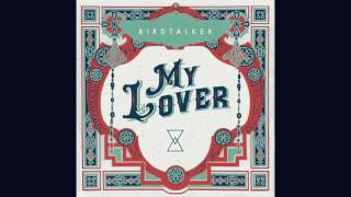 "Birdtalker - ""My Lover"" [Official Audio]"