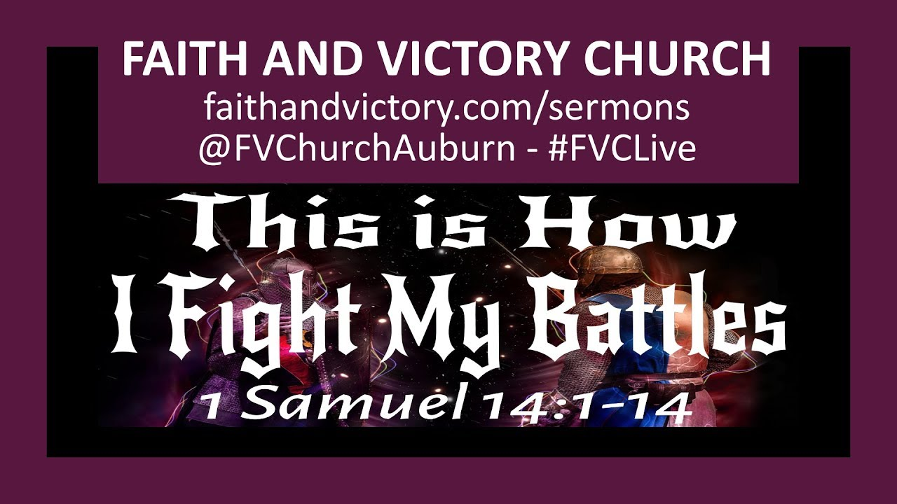This is How I Fight My Battles - Faith and Victory Church