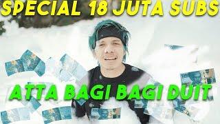 SPECIAL 18JT SUBS! Sultan ATTA BAGI BAGI DUIT+Pulsa 500rb