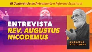 ENTREVISTA | PR AUGUSTUS NICODEMUS | 3ª CONFERÊNCIA DE AVIVAMENTO.