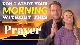 Don't Start Your Mornings Without This Prayer