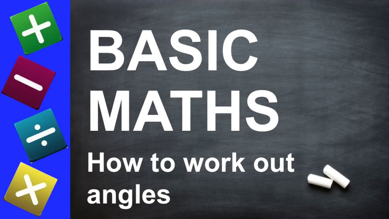 BASIC Maths - How to Work Out Angles - (for Key Stage 2 + 3, GCSEs ...