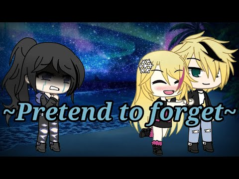 Pretend to forget - gacha life