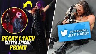 Jeff Hardy Goes TRENDING Again Becky Lynch NEVER Before Seen Sister Abigail Promo LEAKED