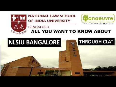 CLAT - NLSIU (BANGALORE) ALL YOU WANT TO KNOW ABOUT