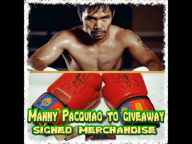 MANNY PACQUIAO GIVEAWAY SIGNED MERCHANDISE