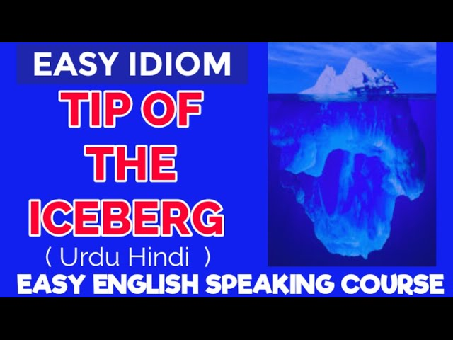 Idiom Tip Of The Iceberg Meaning And Examples Explained In Both Urdu Hindi Youtube