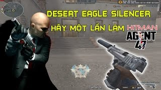 ► Bình Luận CF -RUDO và Desert Eagle Silencer - Âm thầm làm sát thủ 47  ✔