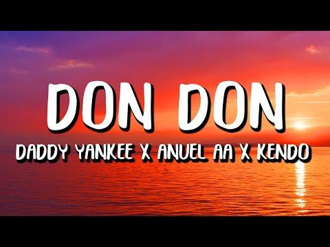 Daddy Yankee x Anuel AA x Kendo Kaponi – Don Don (Letra/Lyrics)