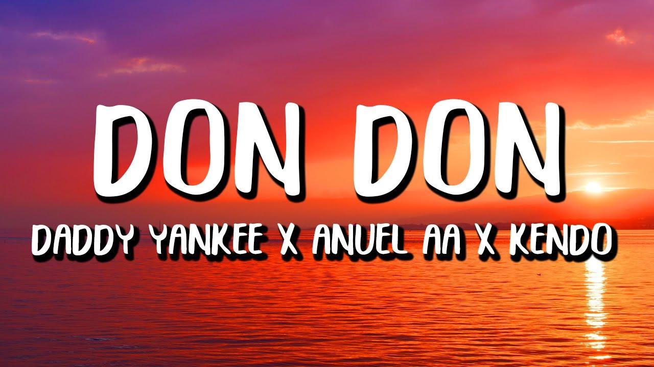 Daddy Yankee x Anuel AA x Kendo Kaponi - Don Don (Letra/Lyrics)