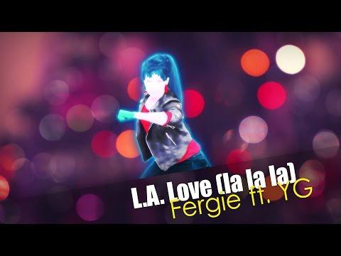 Just Dance 2015 - L.A Love (La La La) by Fergie ft. YG (Fanmade Mash'up)
