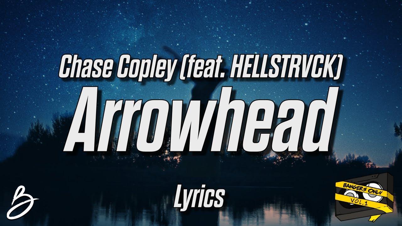 Download Chase Copley - Arrowhead (lyrics) (Feat. HELLSTRVCK)