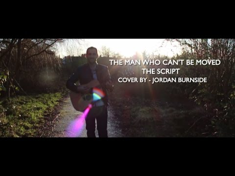 The Script - The Man Who Can't Be Moved (Cover by Jordan Burnside)