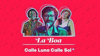 La BOA - Calle Luna Calle Sol (Willie Colon)