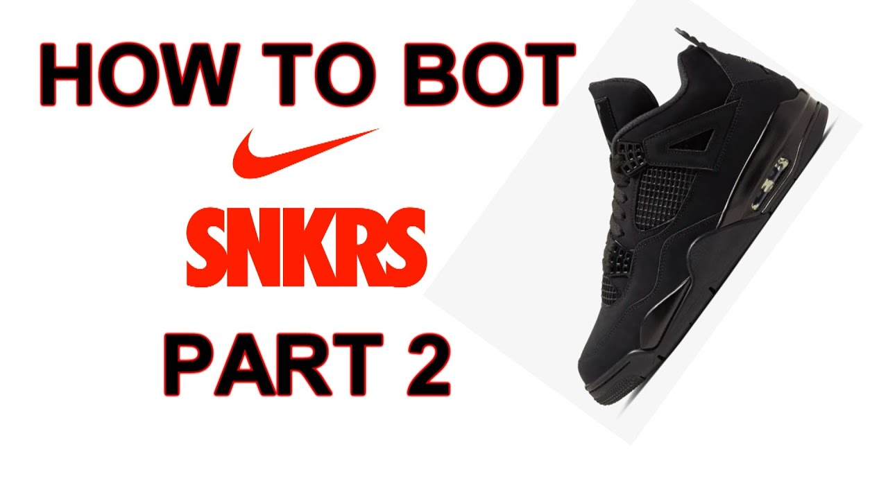 HOW TO BOT SNKRS APP - PART 2 [BOTTING