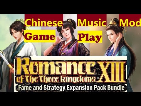 Romance of the Three Kingdoms XIII: Fame and Strategy Expansion Pack/Game-play with Music MOD