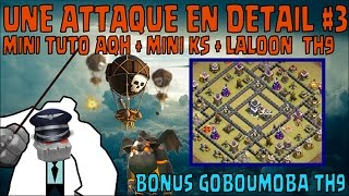 Une attaque en détail #3| ORIGINAL EN AERIEN | MINI TUTO TH9 |AQH MINI KS LALOON | CLASH OF CLANS FR