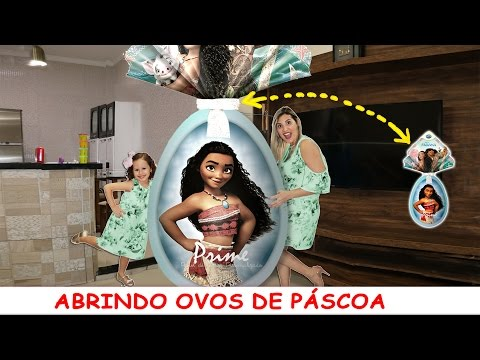 ABRINDO OVOS DE PÁSCOA / MULHER MARAVILHA, MOANA, ,PRINCESAS, Ovo Surpresa Gigante