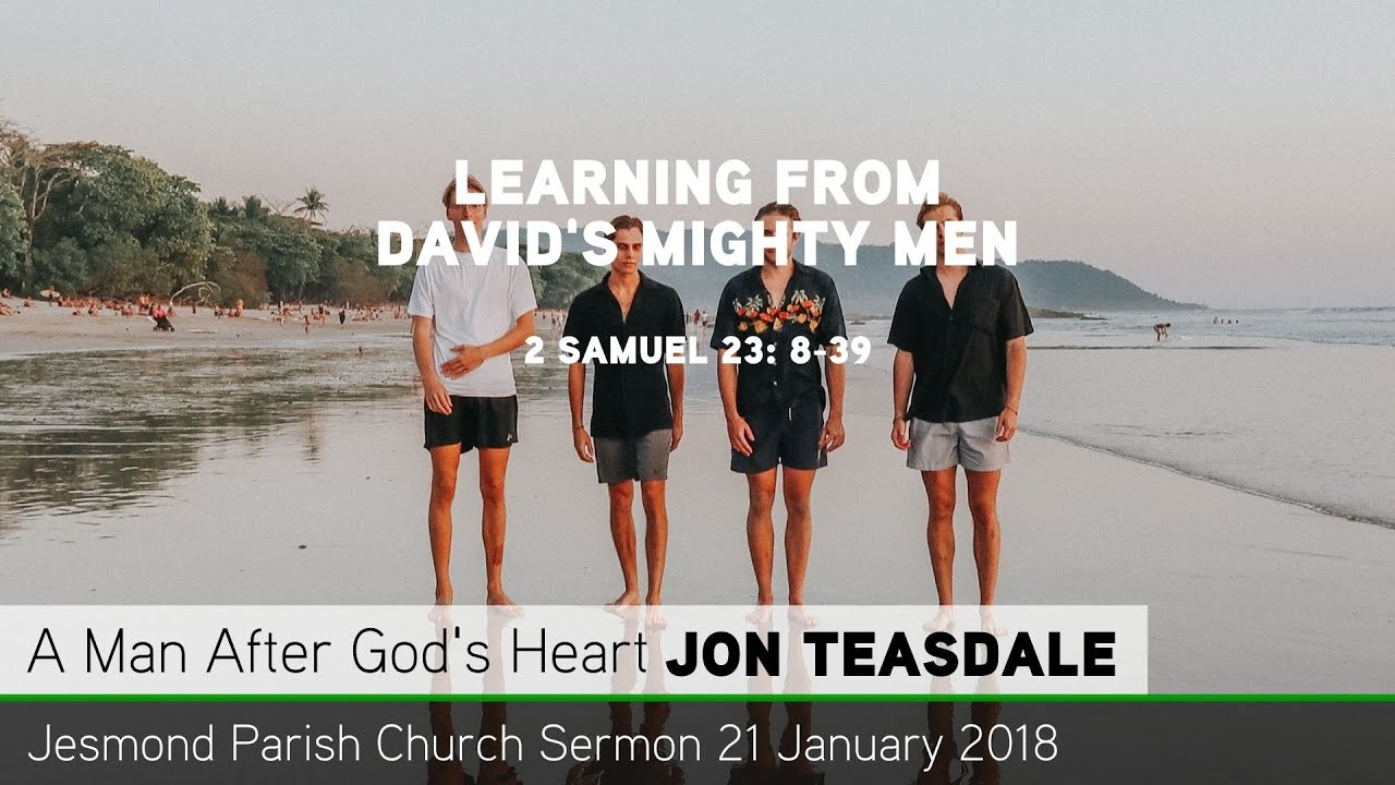 2 Samuel 23: 8-39 - Learning from David's Mighty Men - Sermon from JPC -  Clayton TV