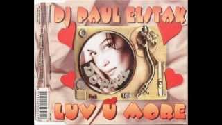 DJ Paul Elstak - Luv U More (K&A