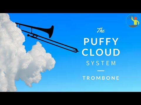 The Puffy Cloud System For Trombone