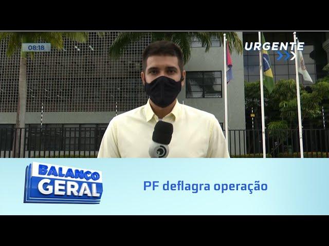 Desvios de dinheiro: Polícia Federal deflagra operação agora