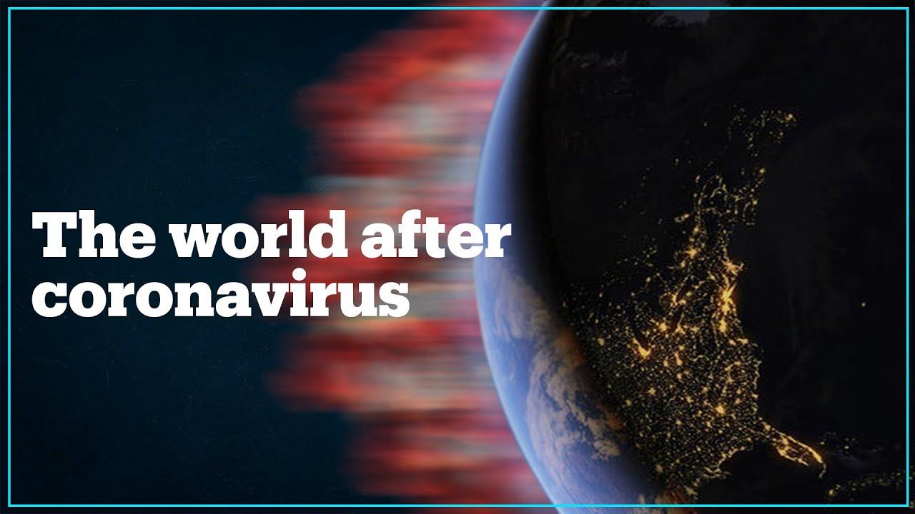 What will a post-coronavirus world look like?