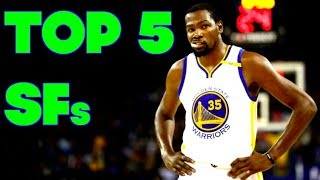 TOP 5 SMALL FORWARDS in the NBA RIGHT NOW! 2017 OFFSEASON Position Power Rankings!