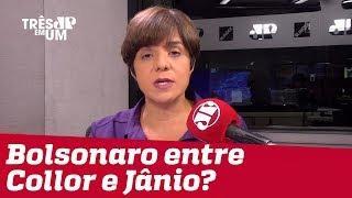 #VeraMagalhães: Bolsonaro entre Collor e Jânio?