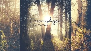 Tim McMorris - Dream Again