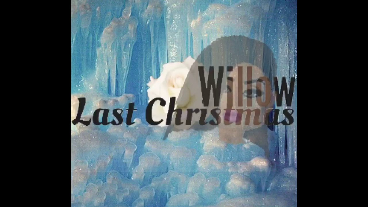Download Willow | Last Christmas (Official Audio)
