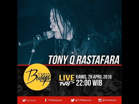 Tony Q Rastafara - Live Taman Buaya Beat Club TVRI - 29 April 2016