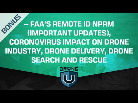 BONUS: Drone News - FAA's Remote ID NPRM, Coronovirus Impact On Drone Industry, Drone Delivery