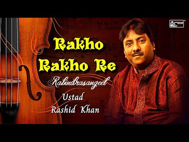 Rakho Rakho Re   Ustad Rashid Khan   Bengali Tagore Song   Magical Voice
