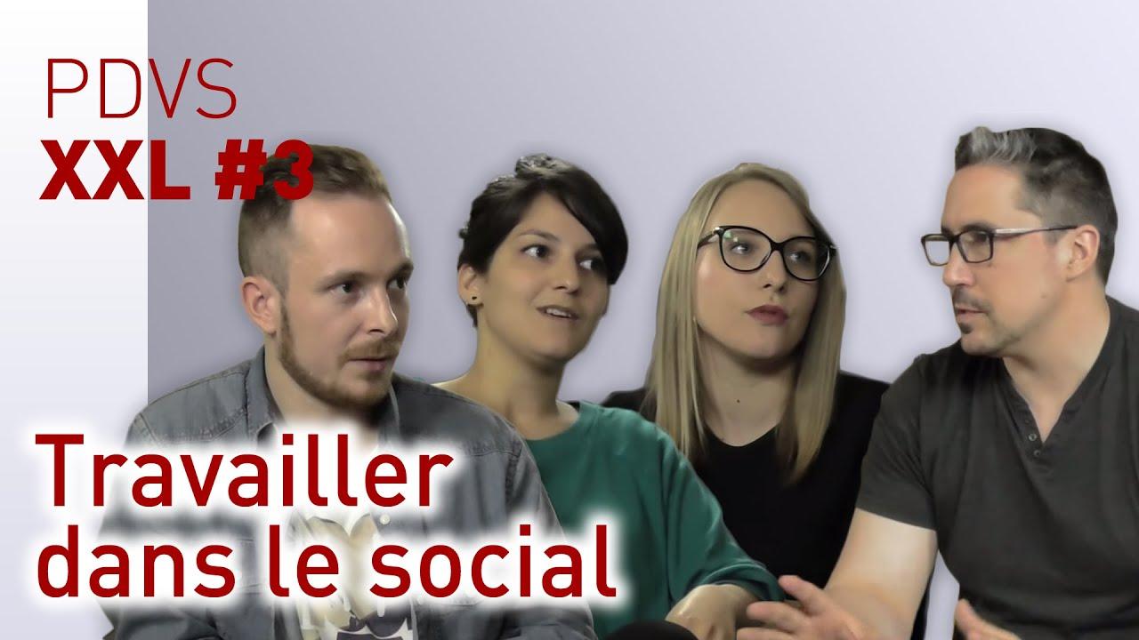 Travailler dans le social - PDVS XXL #3