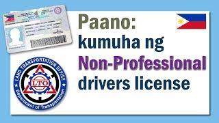 Paano Kumuha O Mag-convert Ng Non-professional Driver's License New Applicant