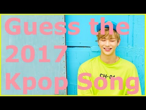 [KPOP GAME] Guess The Kpop Song In 1 Second! (2017 EDITION)
